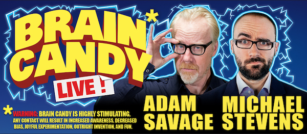 Brain Candy Live! - Adam Savage and Michael Stevens