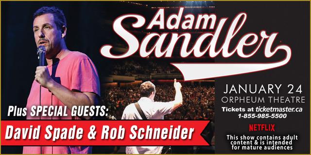 Adam Sandler plus Special Guests: David Spade & Rob Schneider